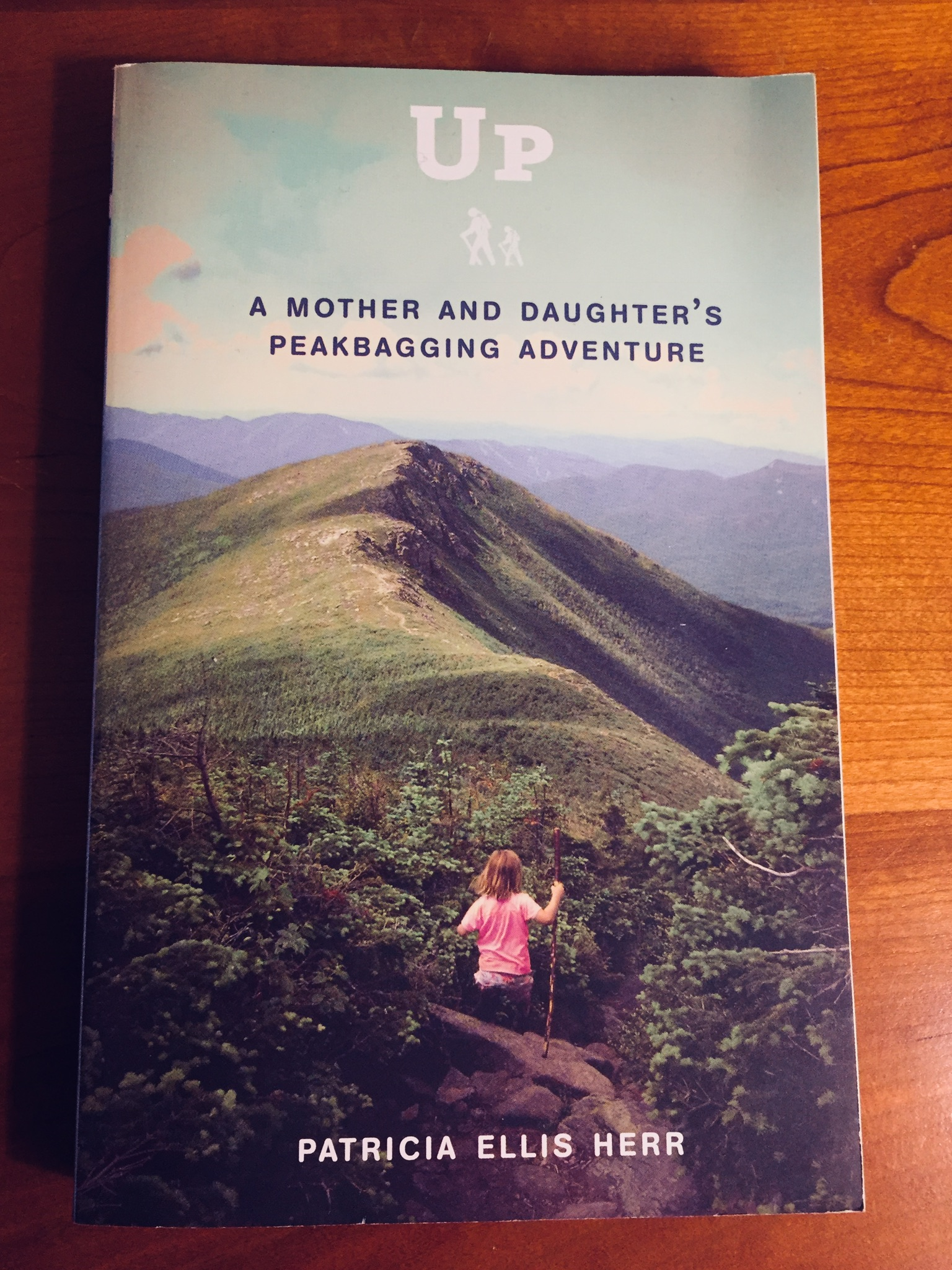 Up: A Mother and Daughter's Peakbagging Adventure by Patricia Ellis Herr